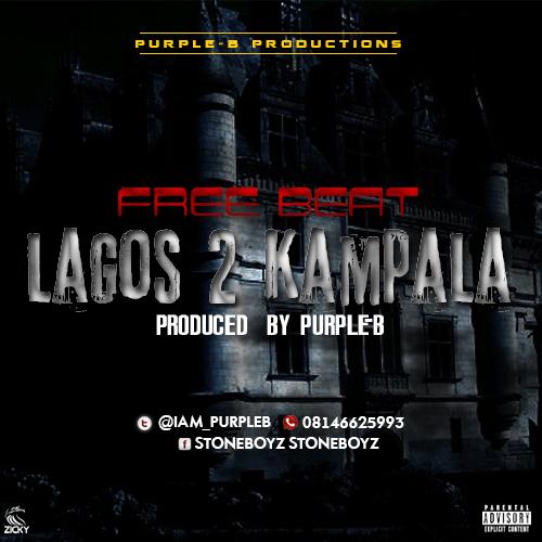 Free Beat: Lagos 2 Kampala Instrumental (Remake) by Purple-B